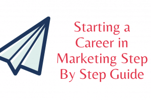 How to Start Marketing Career Step By Step Guide