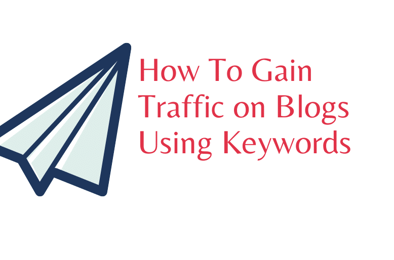How To Gain Traffic on Blogs Using Keywords