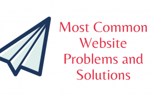 Most Common Website Problems and Solutions